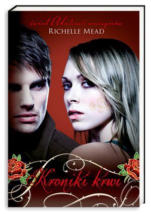 """""""Kroniki krwi"""" Richelle Mead - recenzja"""