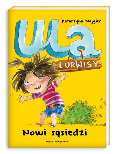 Katarzyna Majgier. Ula i Urwisy. Nowi sąsiedzi.